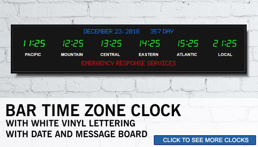 See all Bar Time Zone Clocks with White Vinyl Lettering and Date and Message board